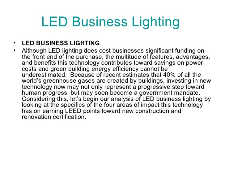 LED  Business Lighting  <ul><li>LED BUSINESS LIGHTING  </li></ul><ul><li>Although LED lighting does cost businesses signif...