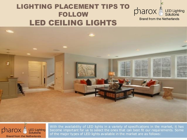 LIGHTING PLACEMENT TIPS TO FOLLOW LED CEILING LIGHTS With The Availability Of Lights In A