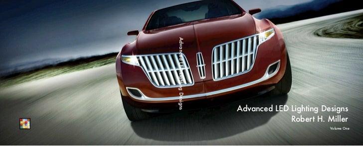 Advanced LED Lighting Designs      Robert H. Miller                                Advanced LED Lighting Designs          ...
