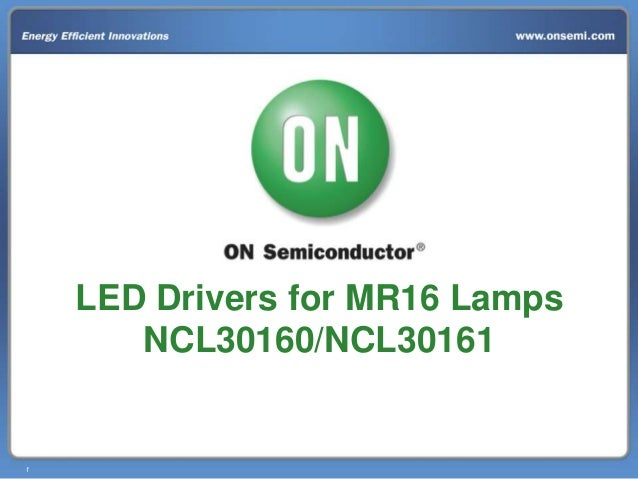 LED Drivers for MR16 Lamps NCL30160/NCL30161  1
