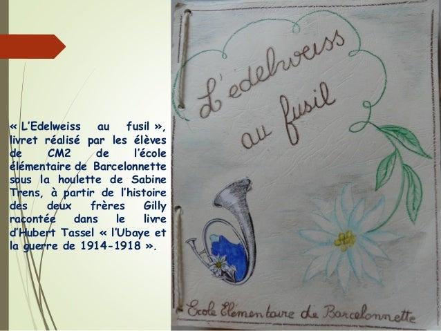 «L'Edelweiss au fusil», livret réalisé par les élèves de CM2 de l'école élémentaire de Barcelonnette sous la houlette de...