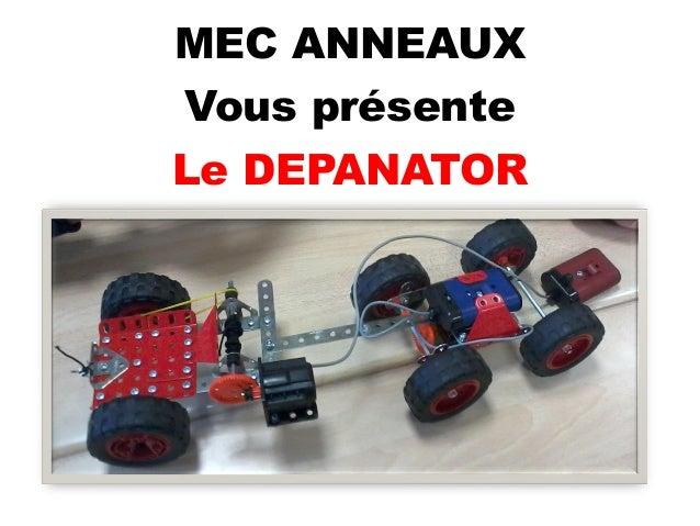 MEC ANNEAUX Vous présente Le DEPANATOR