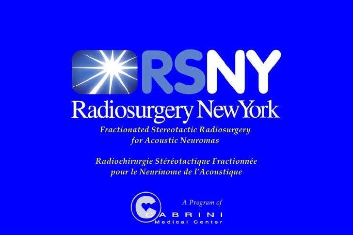 Fractionated Stereotactic Radiosurgery  for Acoustic Neuromas  Radiochirurgie Stéréotactique Fractionnée pour le Neurinome...