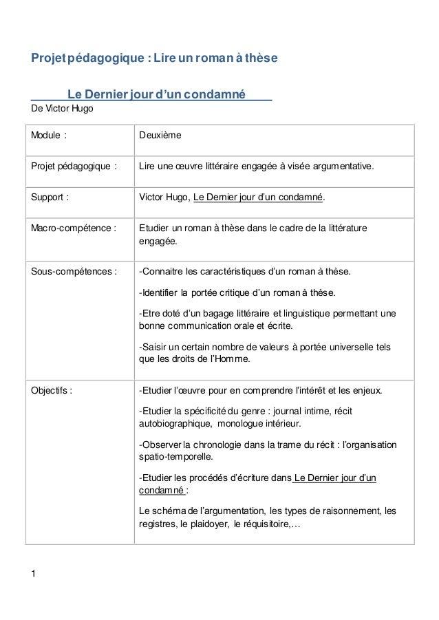 1 Projetpédagogique : Lire un roman à thèse Le Dernier jour d'un condamné De Victor Hugo Module : Deuxième Projet pédagogi...