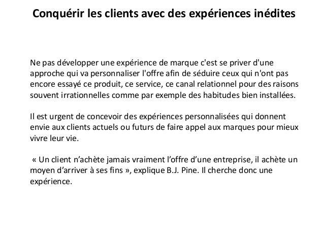 Ne pas développer une expérience de marque c'est se priver d'une approche qui va personnaliser l'offre afin de séduire ceu...