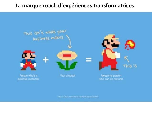 La marque coach d'expériences transformatrices