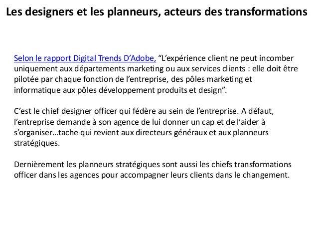 """Les designers et les planneurs, acteurs des transformations Selon le rapport Digital Trends D'Adobe, """"L'expérience client ..."""