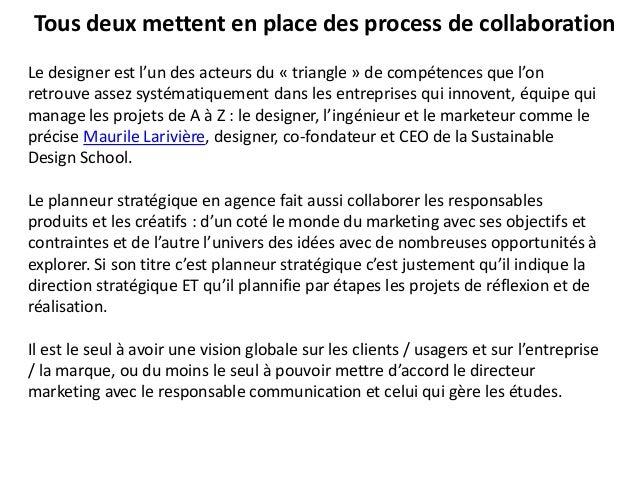 Tous deux mettent en place des process de collaboration Le designer est l'un des acteurs du « triangle » de compétences qu...