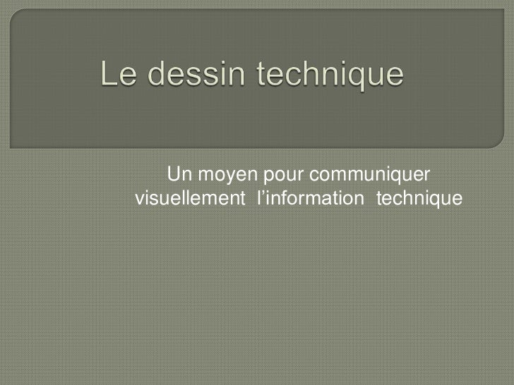 Un moyen pour communiquervisuellement l'information technique