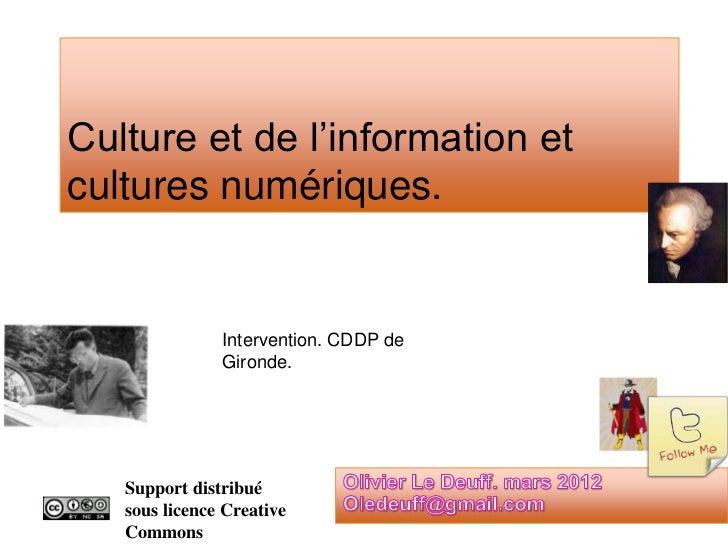 Culture et de l'information etcultures numériques.               Intervention. CDDP de               Gironde.   Support di...