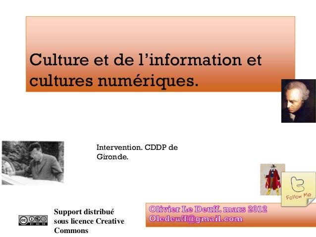 Culture et de l'information et cultures numériques. Support distribué sous licence Creative Commons Intervention. CDDP de ...