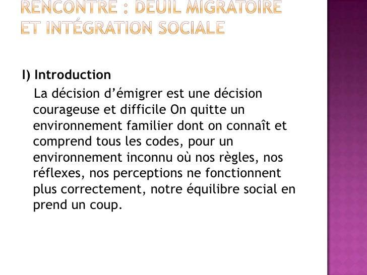I) Introduction   La décision d'émigrer est une décision   courageuse et difficile On quitte un   environnement familier d...