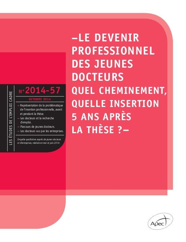 LES ÉTUDES DE L'EMPLOI CADRE  N°2014-57  OCTOBRE 2014  — Représentation de la problématique  de l'insertion professionnell...