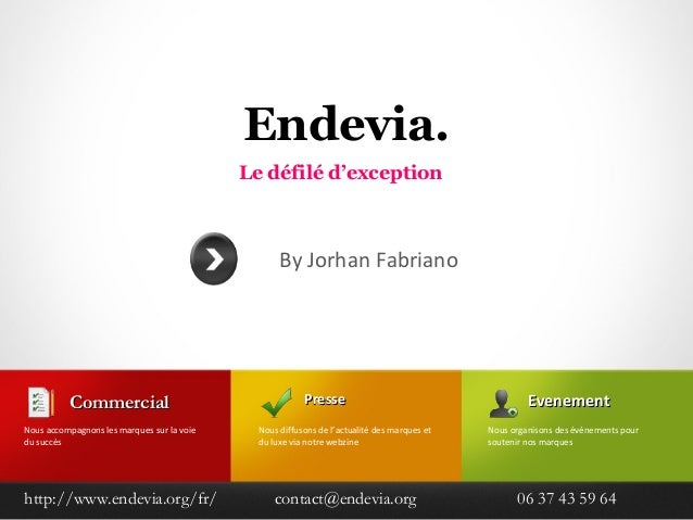 Endevia. Le défilé d'exception  By Jorhan Fabriano  Commercial Nous accompagnons les marques sur la voie du succès  http:/...