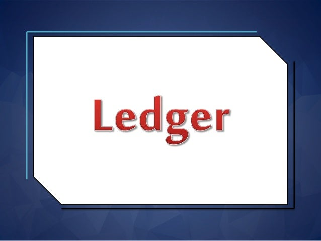 2 Meaning Of Ledger