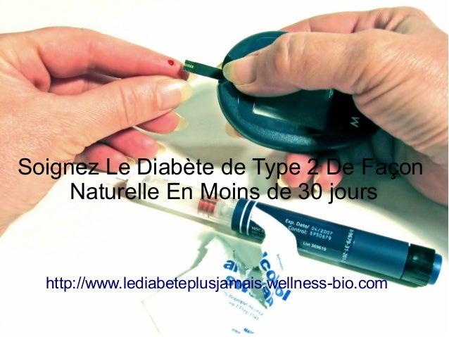Soignez Le Diabète de Type 2 De Façon Naturelle En Moins de 30 jours http://www.lediabeteplusjamais.wellness-bio.com