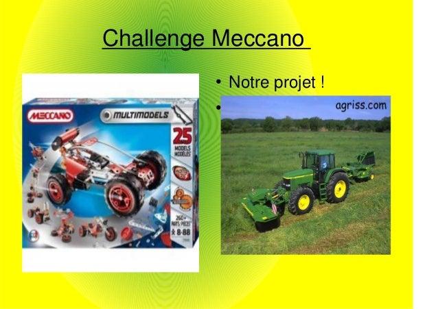 Challenge Meccano         ●   Notre projet !         ●