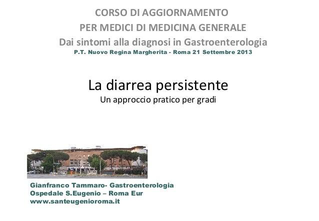 CORSO DI AGGIORNAMENTO PER MEDICI DI MEDICINA GENERALE Dai sintomi alla diagnosi in Gastroenterologia P.T. Nuovo Regina Ma...