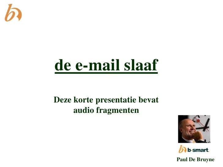 e-mail heeft ons geholpen om meer te communiceren, maar communiceren we daarom ook beter? Heb je soms ook dat onaangename ...
