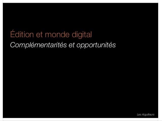 Les Aiguilleurs  Édition et monde digital  Complémentarités et opportunités