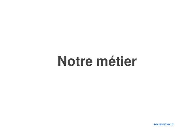 Notre métier  socialreflex.fr