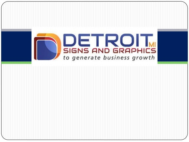 About Us  Detroit MI Signs and Graphics is a minority owned independent, full-service sign company trained by Signworld. ...