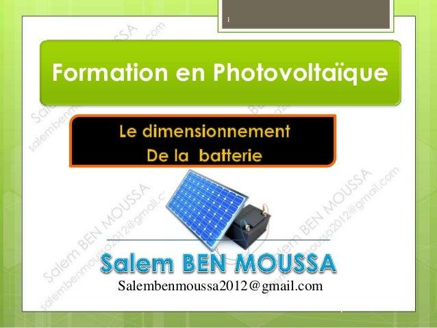 1 Formation en Photovoltaïque Salembenmoussa2012@gmail.com 1