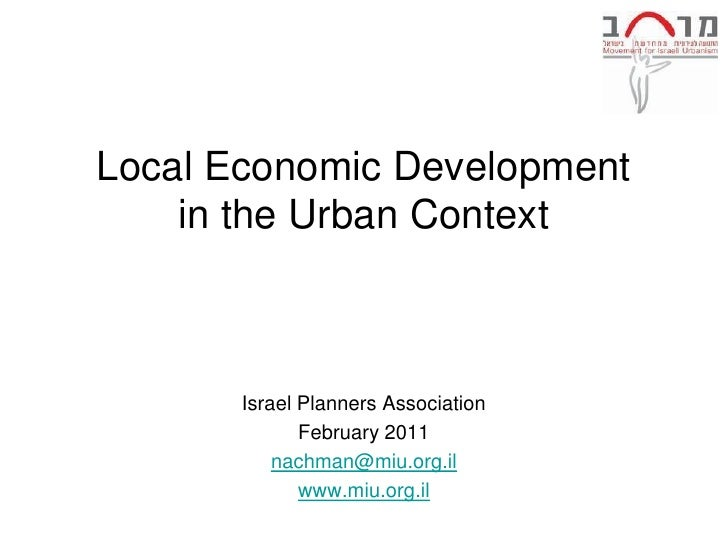 Local Economic Development    in the Urban Context       Israel Planners Association              February 2011           ...