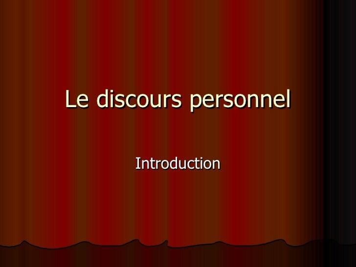 Le discours personnel Introduction