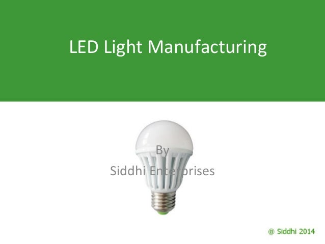 LED Light Manufacturing By Siddhi Enterprises