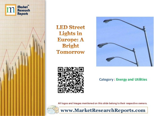 www.MarketResearchReports.com Category : Energy and Utilities All logos and Images mentioned on this slide belong to their...
