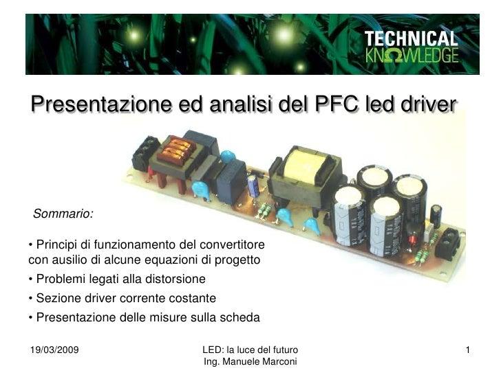 Presentazione ed analisi del PFC led driver    Sommario:  • Principi di funzionamento del convertitore con ausilio di alcu...