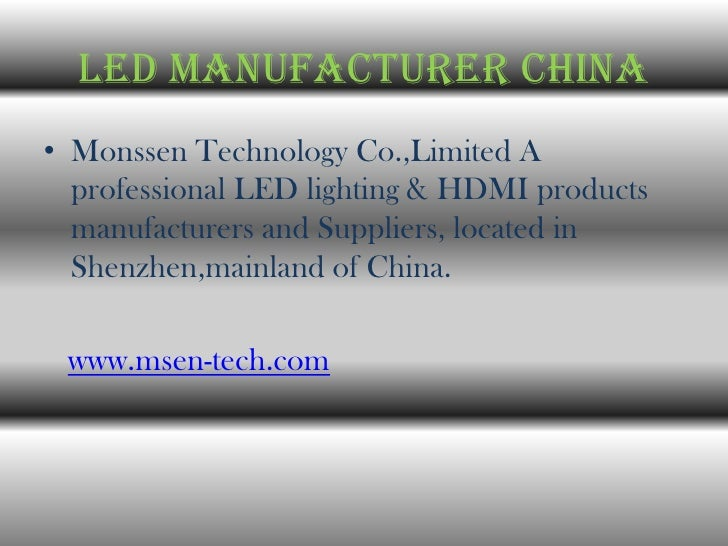 Led Manufacturer china• Monssen Technology Co.,Limited A  professional LED lighting & HDMI products  manufacturers and Sup...