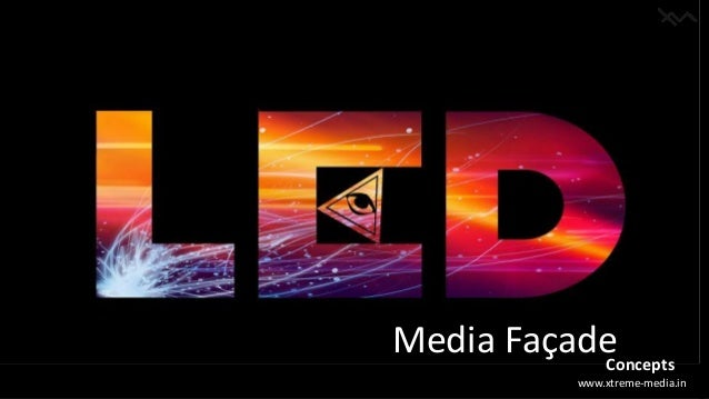 www.xtreme-media.in Media Fa�adeConcepts