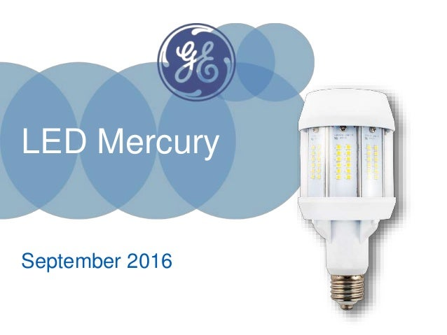 GE LED Mercury - Product presentation