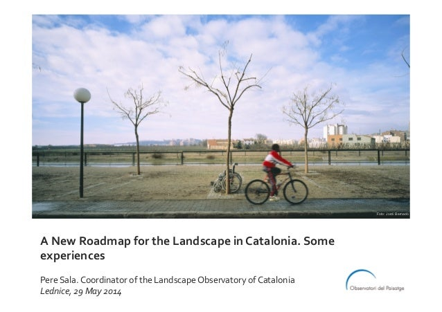 A new roadmap for the landscape in Catalonia Some experiences