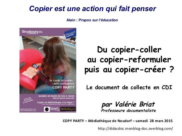 Copier est une action qui fait penser Alain : Propos sur l'éducation http://didacdoc.monblog-doc.overblog.com/ Du copier-c...