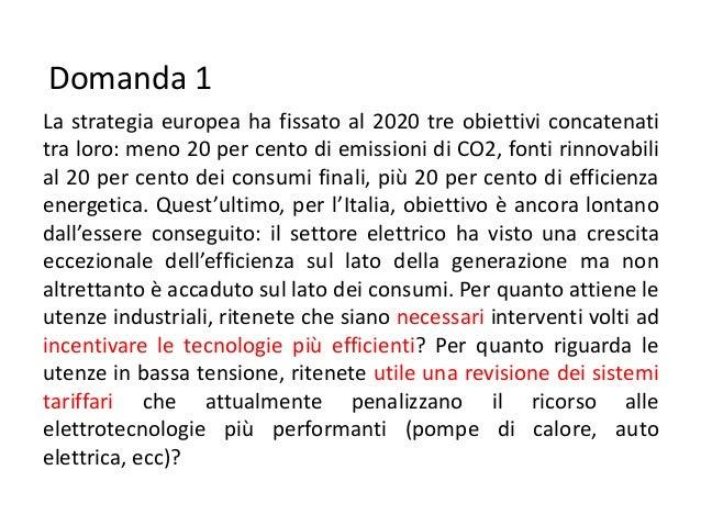 Domanda 1La strategia europea ha fissato al 2020 tre obiettivi concatenatitra loro: meno 20 per cento di emissioni di CO2,...