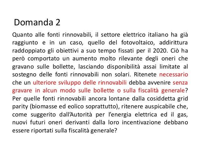Domanda 2Quanto alle fonti rinnovabili, il settore elettrico italiano ha giàraggiunto e in un caso, quello del fotovoltaic...