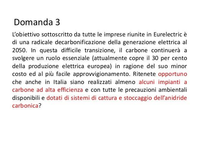 Domanda 3L'obiettivo sottoscritto da tutte le imprese riunite in Eurelectric èdi una radicale decarbonificazione della gen...