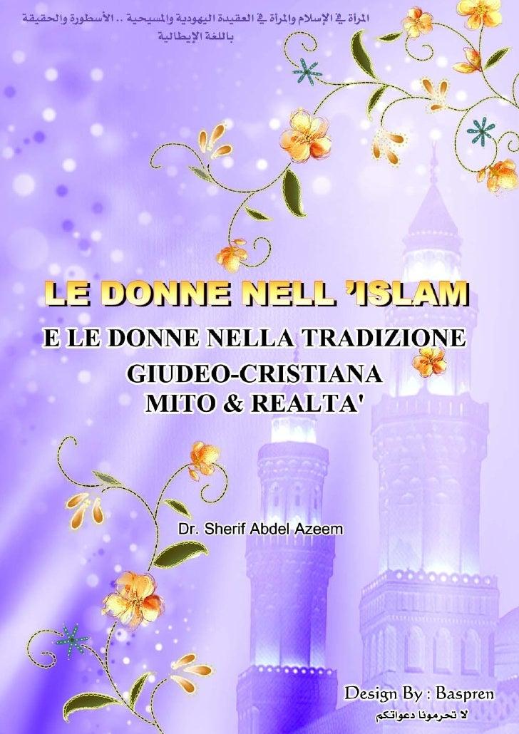 LE DONNE NELL' ISLAM              1    LE DONNE NELL' ISLAM E LE DONNE NELLA TRADIZIONE       GIUDEO-CRISTIANA        MITO...