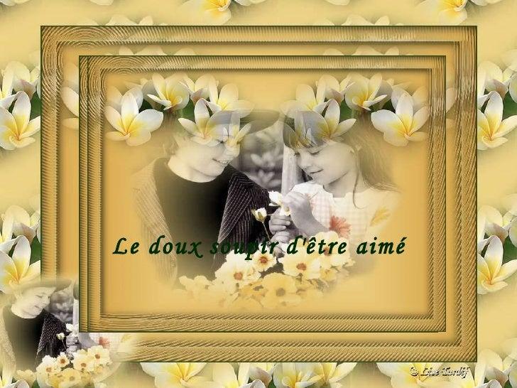 Le doux soupir d'être aimé