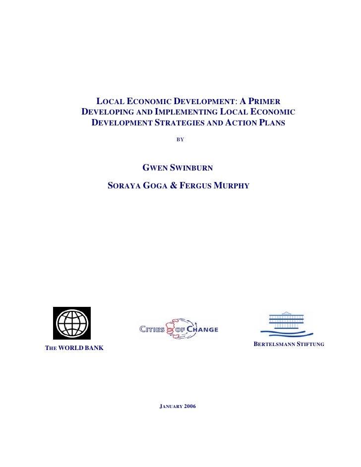 LOCAL ECONOMIC DEVELOPMENT: A PRIMER        DEVELOPING AND IMPLEMENTING LOCAL ECONOMIC          DEVELOPMENT STRATEGIES AND...