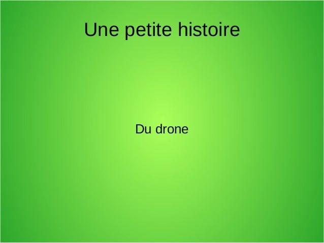 Une petite histoire Du drone