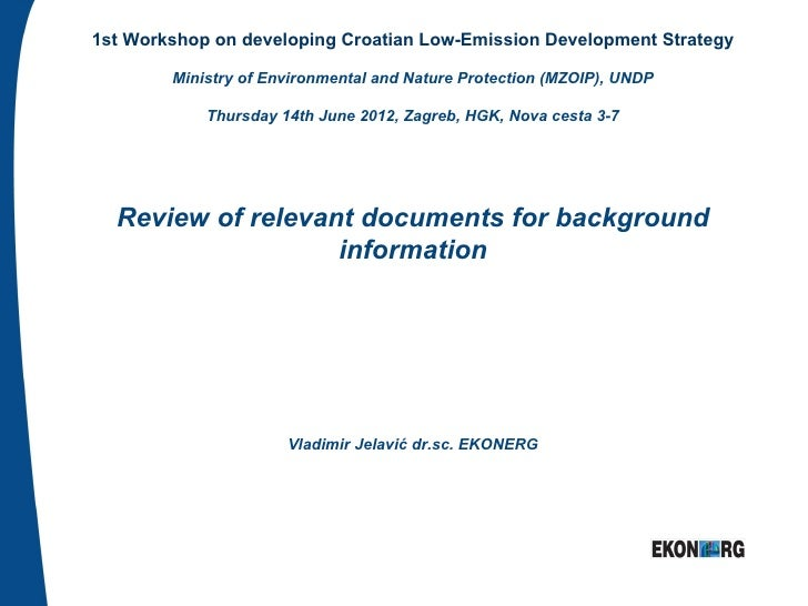1st Workshop on developing Croatian Low-Emission Development Strategy        Ministry of Environmental and Nature Protecti...