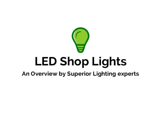 led shop lights an overview by superior lighting experts