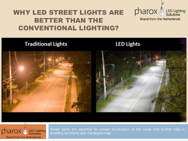 Why LED Street Lights are Better Than The Conventional ...