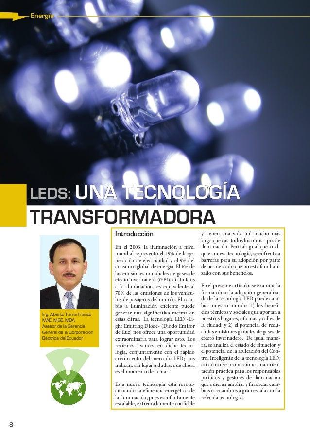 8 Energía Ing. Alberto Tama Franco MAE, MGE, MBA Asesor de la Gerencia General de la Corporación Eléctrica del Ecuador LED...