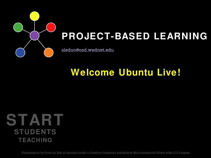 Welcome Ubuntu Live! START STUDENTS TEACHING