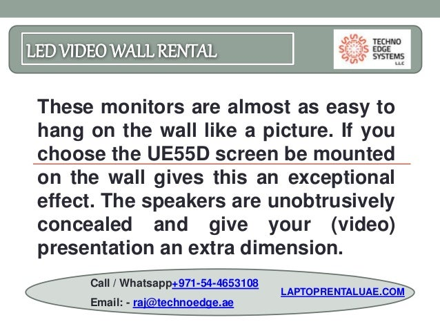LEDVIDEO WALLRENTAL These monitors are almost as easy to hang on the wall like a picture. If you choose the UE55D screen b...